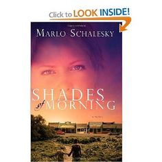 Shades of Morning: A Novel: Marlo Schalesky: Amazon.com: Books