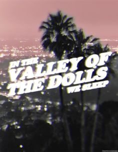 valley of the dolls. ♡ obsessing over the soap opera, movie, and books