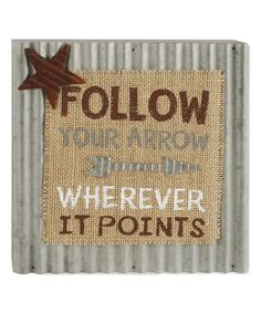 Look what I found on #zulily! 'Follow Your Arrow' Box Sign #zulilyfinds