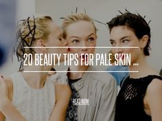 20 Beauty Tips for Pale Skin. I'm pale as a ghost and totally would love to rock some punk makeup styles, but at the same time I don't want to freak out my friends and family haha!