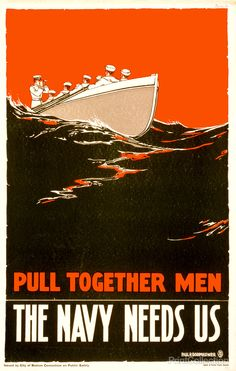 """Pull together men - The Navy needs us!"", poster created by Paul Boomhower in 1917 showing sailors rowing a boat for World War I. Originally it was produced as a color lithograph - innovative use of color."