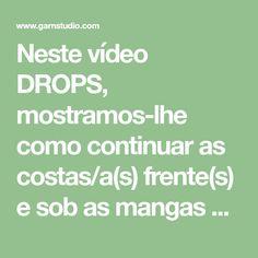 Neste vídeo DROPS, mostramos-lhe como continuar as costas/a(s) frente(s) e sob as mangas no fim do encaixe arredondado. No vídeo, fazemos da seguinte maneira:...