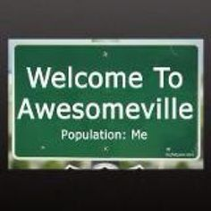 That is right I am AWESOME!!!