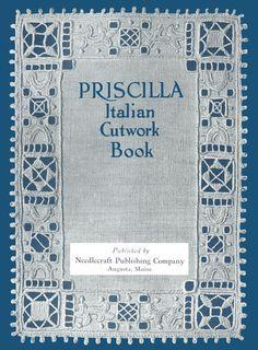 Priscilla Italian Cutwork Book c.1914 - Vintage Instructions in Italian Embroidery Technique (PDF Ebook Digital Download)
