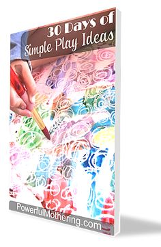 FREE30 Days of Simple Play IdeasPrintable and receive weekly exclusive updates from PowerfulMothering.com #kidsactivities #kidscrafts #parenting