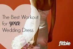Strapless? Backless? Fitted? We've got the moves that'll work for YOUR gown. | Fitbie.com