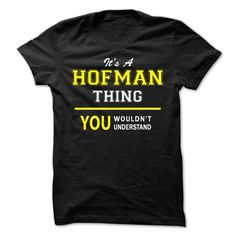 Its A HOFMAN thing, you wouldnt understand !! - #vintage shirt #sweater hoodie. PURCHASE NOW => https://www.sunfrog.com/Names/Its-A-HOFMAN-thing-you-wouldnt-understand-.html?68278