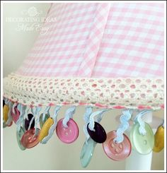 Add button trim to a lampshade - very whimsical.