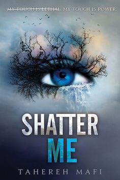 Shatter Me, by Tahereh Mafi | 37 YA Books You Need To Add To Your Reading List