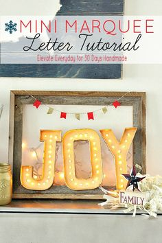 Mini Marquee Letter Tutorial from Elevate Everyday.  This is adorable and a fun DIY holiday project.