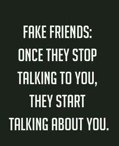 Fake Friends: Once they stop talking to you, they start talking about you. Gøød Mørning Frïëñds! Happy $unday!