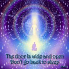 The door is wide and open. Don't go back to sleep - rumi