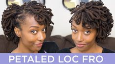 Loc Hairstyle Tutorial: Petaled Loc Fro