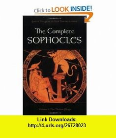 The Complete Sophocles Volume I The Theban Plays (Greek Tragedy in New Translations) (9780195388800) Peter Burian, Alan Shapiro , ISBN-10: 0195388801  , ISBN-13: 978-0195388800 ,  , tutorials , pdf , ebook , torrent , downloads , rapidshare , filesonic , hotfile , megaupload , fileserve