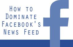 How to dominate FB news feed