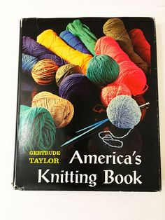 America's Knitting Book by Gertrude Taylor. Circa 1968. Vintage hardcover book. Embroidery. Needlepoint. Quilting. Macrame.