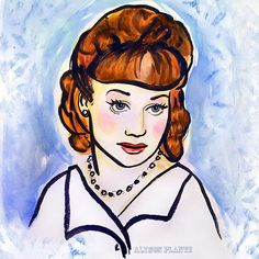 Ode to Lucy! Watercolor illustration of young Lucille Ball { @alysonplante }