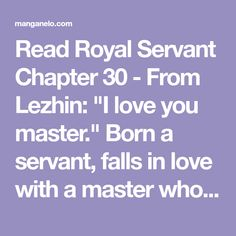 "Read Royal Servant Chapter 61 - From Lezhin: ""I love you master."" Born a servant, falls in love with a master who loathes servants. Exquisite BL romance fantasy between master and servant. Good Manga To Read, Read Free Manga, Royal Servant Manga, I Love You, My Love, Manga Reader, Love Reading, Beautiful Day, Falling In Love"