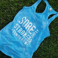 sore today, stronger tomorrow