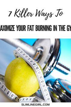 7 Killer Ways To Maximize Your Fat Burning In The Gym - http://slimlinegirl.com/7-killer-ways-maximize-fat-burning-gym/