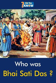 #DidYouKnow Who was Bhai Sati Das ? Bhai Sati Das (died 1675) along with his elder brother Bhai Mati Das is one of the greatest martyrs in Sikh history. Bhai Sati Das and his elder brother Bhai Mati Das were followers of ninth Sikh Guru, Guru Tegh Bahadur. Bhai Sati Das, Bhai Mati Das and Bhai Dyal Das were all executed at Kotwali (police-station) near the Sunehri Masjid in the Chandni Chowk area of Old Delhi, under the express orders of Emperor Aurangzeb. Share and Spread the word !