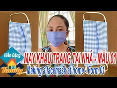 MAY KHẨU TRANG TẠI NHÀ - MẪU 01 / Making a facemask at home - Form 01 - YouTube Family Channel, Fashion Sewing, Diy And Crafts, Sewing Projects, Make It Yourself, Erika, Youtube, Baby, Toddler Girls