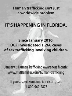 Human trafficking is happening in Florida. As well as all over America