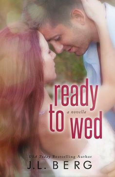❤❤ COVER REVEAL - READY TO WED (a novella) by JL BERG ❤❤
