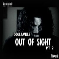 Out Of Sight Part II by DollaVille  OFFICIAL on SoundCloud