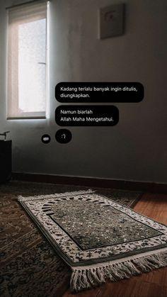 Quotes Rindu, Quran Quotes Love, Quran Quotes Inspirational, Islamic Love Quotes, Muslim Quotes, Mood Quotes, Reminder Quotes, Self Reminder, Religion Quotes