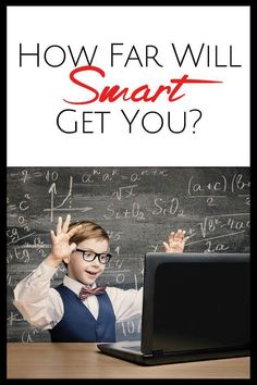 How Far Will Smart Get You?