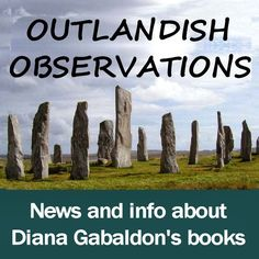 Outlandish Observations.  A nice blog about all things from the Outlander series.