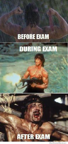 taking an exam before, during, and after - Rambo Rambo, Exam Time, College Humor, College Life, School Humor, Law School, Pharmacy School, School Daze, Pranks