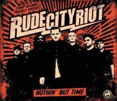 Nothin' But Time by Rude City Riot (CD, Jun-2011)