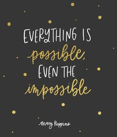 Everything is Possible Even the Impossible Mary Poppins Returns Quotes from Mary Poppins Returns Mary Poppins 2018 Quotes Disney Quotes Positive Quotes, Motivational Quotes, Inspirational Quotes, Unique Quotes, Mary Poppins Quotes, Mary Poppins 2, Merry Poppins, Post Quotes, Quotes Quotes