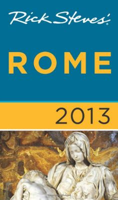 Should you buy Rick Steves Rome 2013 Guide Book?  We review. $15.05