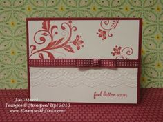 This is a get well card I made for a friend that uses the Flowering Flourishes Stamp Set and Raspberry Ripple (2012-1014 In Color)