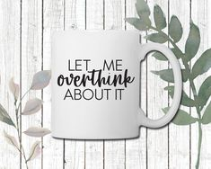 Let Me Overthink About It Coffee Mug | Perfect gift for Coworkers | Perfect gift for Mom | Funny Mug Funny Mugs, Funny Gifts, Gifts For Coworkers, Gifts For Mom, Porcelain Mugs, Perfect Gift For Mom, Cream And Sugar, Mom Humor, Mom Funny