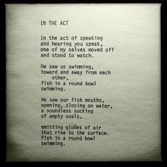 George Murray, Poet.: IN THE ACT - poem by George Murray Great Poems, Us Swimming, Book Writer, My Favorite Part, Inspire Me, Acting, Poetry, Self, Sayings