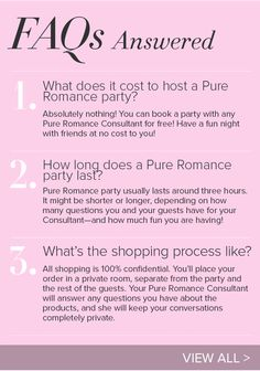 Quick FAQs about hosting your Pure Romance Party.  Contact me to book your party today pureromancebycodyloyd@outlook.com