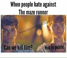 Read 113 from the story the maze runner ¡ memes by borhood (🦋♡) with 900 reads. Cuando alguien odia a Maze Runner Tommy: Podemos matarlo? Maze Runner Thomas, Newt Maze Runner, Maze Runner Memes, Newt Thomas, Maze Runner Movie, Dylan Thomas, Thomas Brodie Sangster, Dylan O'brien, Hunger Games
