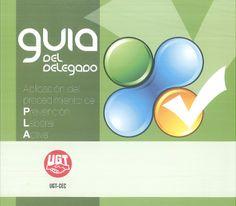 Aplicación del procedimiento de prevención laboral activa : guía del delegado.3 /  Secretaría de Salud Laboral de la UGT-CEC. 2013