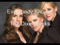 Everybody Knows MUSIC The Dixie Chicks-