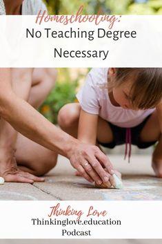 Homeschooling: No Teaching Degree Necessary – Thinking Love