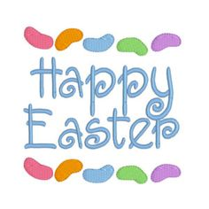 BUY 2, GET 1 FREE - Jelly Bean Happy Easter Machine Embroidery Design in 3 Sizes - 4x4, 5x7, 6x10