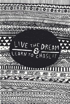 #Inspiration | Live the dream. Learn to chase it.