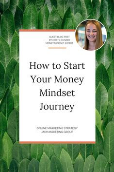 How to Start Your Money Mindset Journey - Guest Post by Kristy Runzer of OnRoute Financial, JAM Marketing Group with Brit Kolo