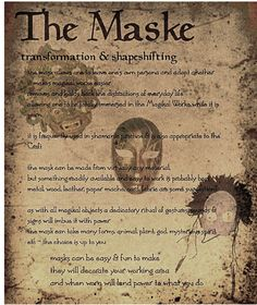 description of a magikal activity shamanic/witchcraft type crafting  masks are frequently used to create & contact the magikal worlde as with all these things making & decorating the object for oneself gives it great personal power and trains one's magikal ability