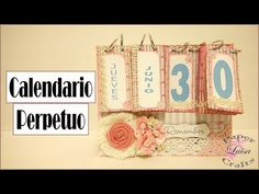 Calendario Perpetuo para escritorio Shabby Chic | Tutorial DIY | Luisa PaperCrafts - YouTube