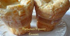 Ola! Ontem ca por casa resolvi fazer umas cavacas, por ca chamamos de Portuguese Popovers. Ja tinha feito outras receitas mas gostei basta...
